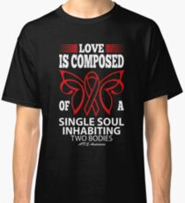 Love is Composed of a single soul inhabiting two Bodies. AIDS Awareness Quote  Classic T-Shirt