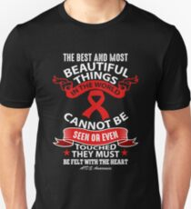 The Best and Most Beautiful Things in this world cannot be seen or even Touched. They must be felt with the heart. AIDS Awareness Quote  Unisex T-Shirt