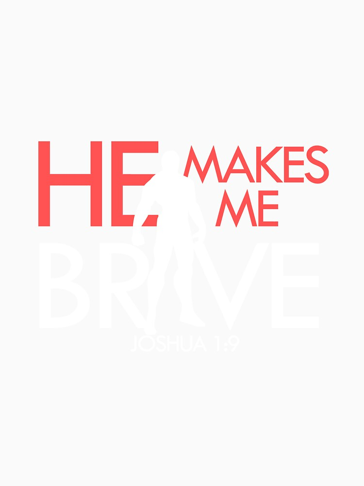 He Makes Me Brave by hecolors