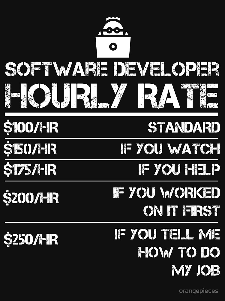 Funny Software Developer Hourly Rate Gift T Shirt by orangepieces
