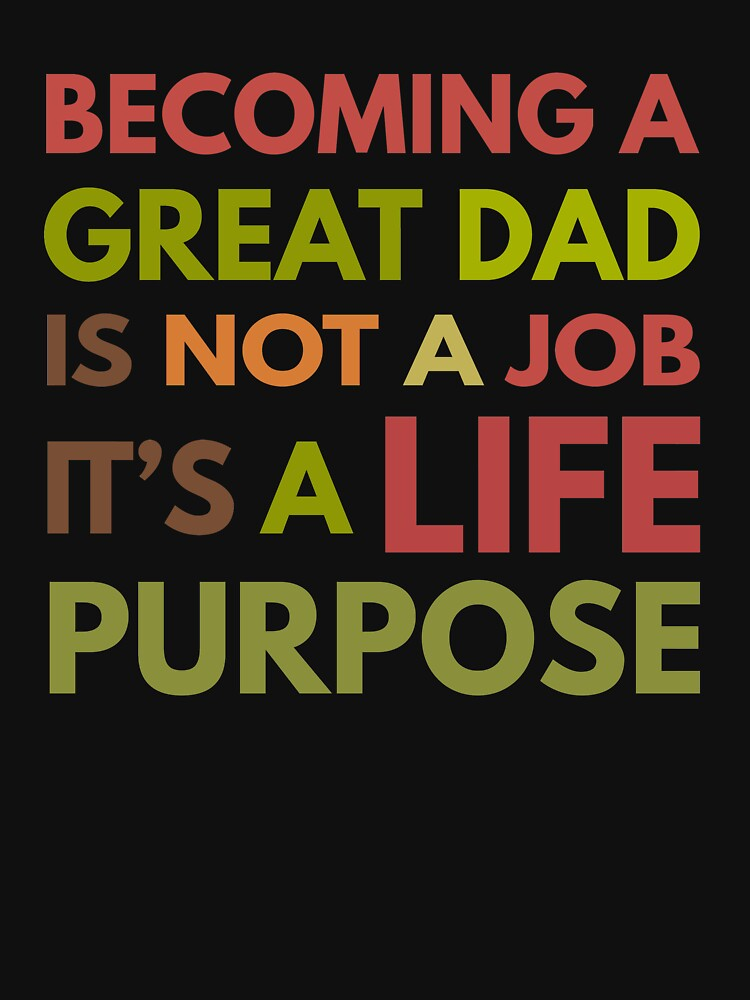 Proud Daddy Fathers Day Men Great Dad Life Purpose by TheLariat
