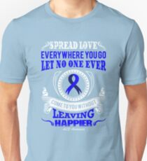 Spread Love Everywhere you go, let no one ever come to you without leaving Happier. ALS Awareness Quote  Unisex T-Shirt
