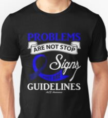Problems are not stop signs, They are Guidelines! ALS Awareness Quote  Unisex T-Shirt