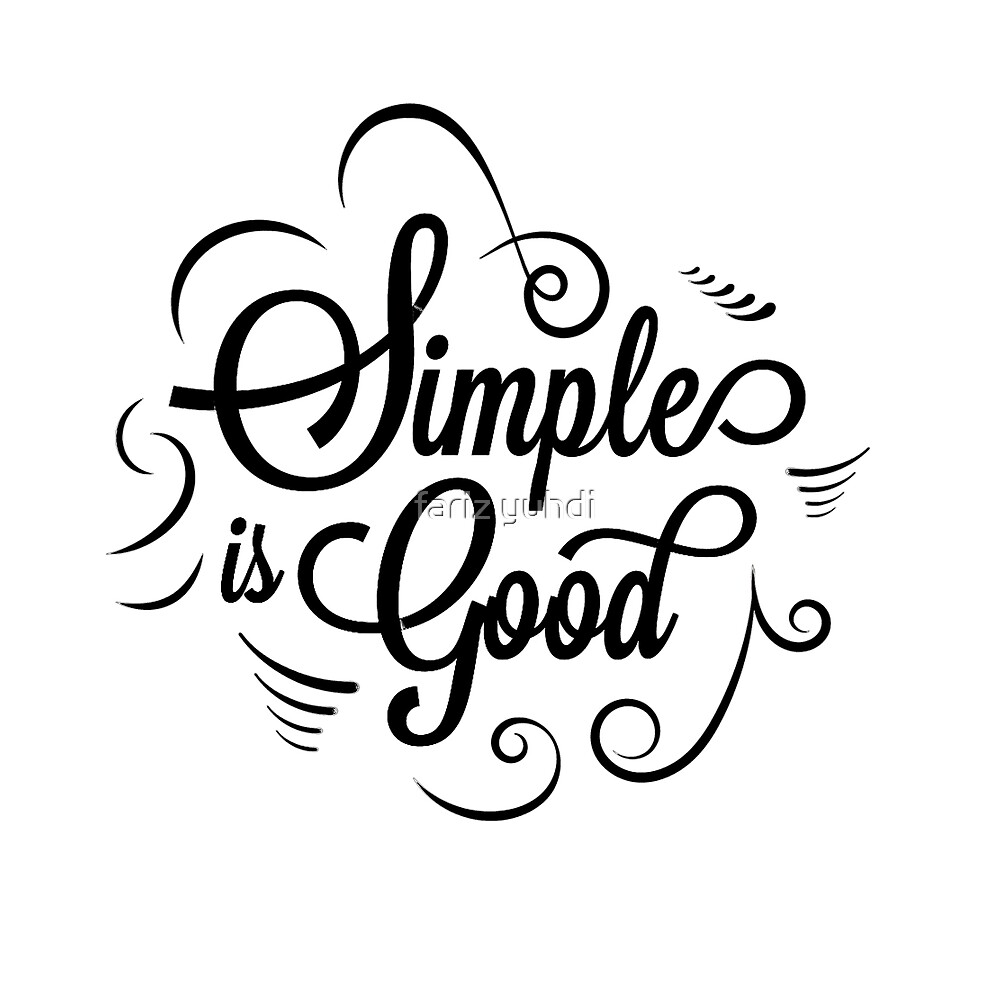 """Elegant vintage """"the simple is good"""" quote by fariz yuhdi"""