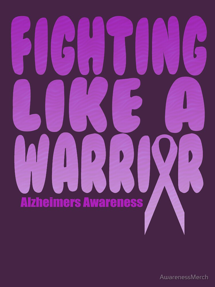 Fighting Like A Warrior! Alzheimer's Awareness Quote  by AwarenessMerch