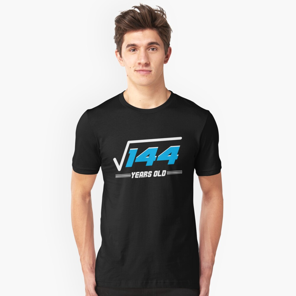 Square root of 144 years old Unisex T-Shirt Front