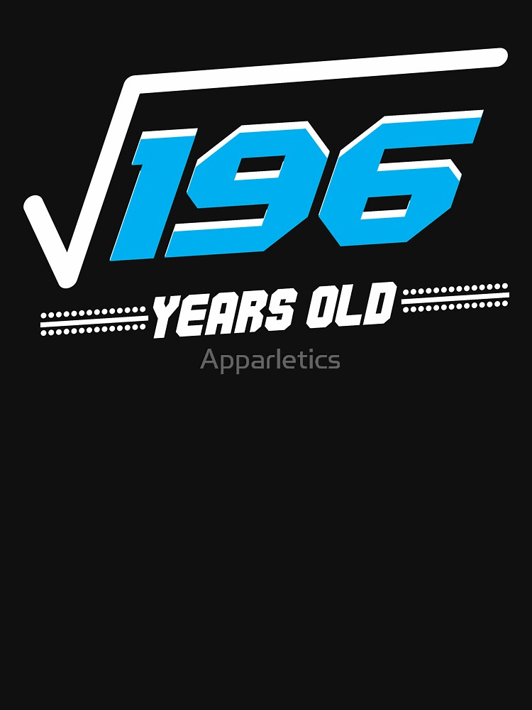 Square root of 196 years old by Apparletics