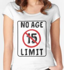 No Age Limit 15th Birthday Gifts Funny B Day For 15 Year Old Womens Fitted