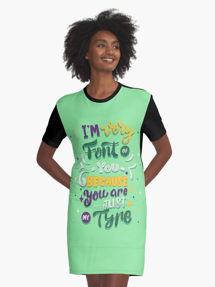 I'm Very Font of you Because you are just my tyre Graphic T-Shirt Dress Front