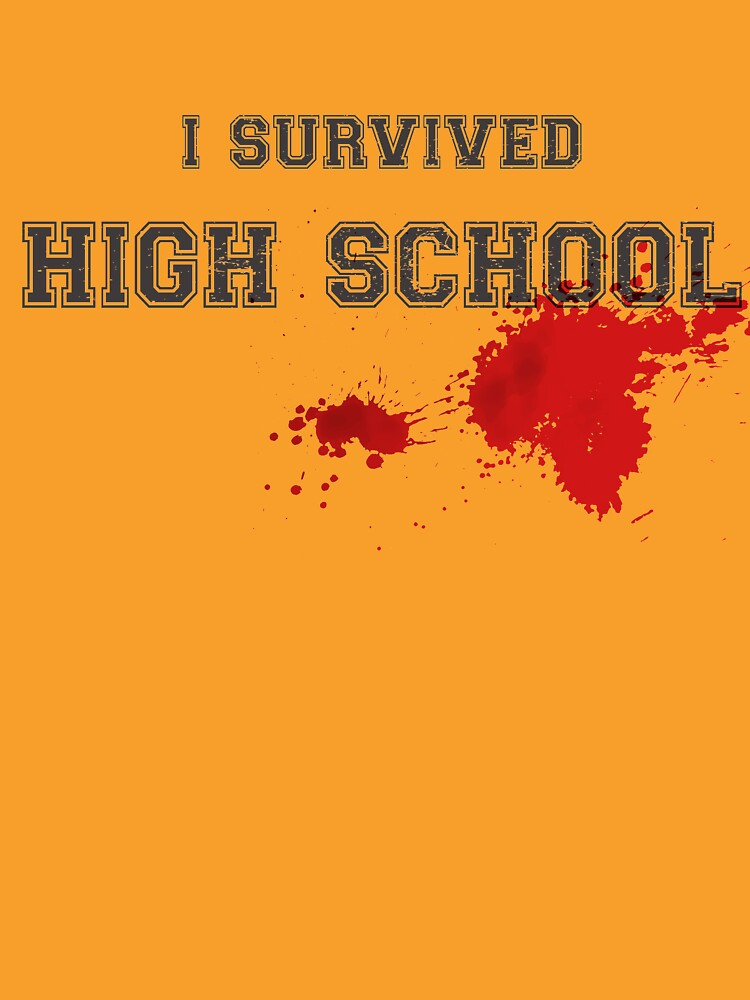 I Survived High School, Funny Halloween Gift Idea With Zombie Apocalypse Theme by clothorama