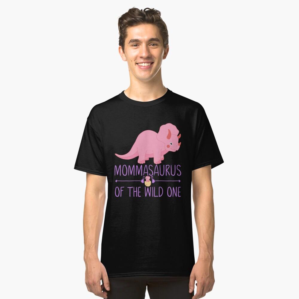 MommaSaurus  The Wild One Babysaurus Classic T-Shirt Front