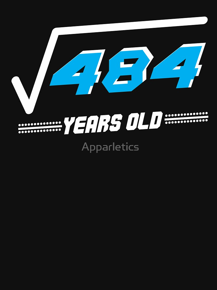 Square root of 484 years old by Apparletics