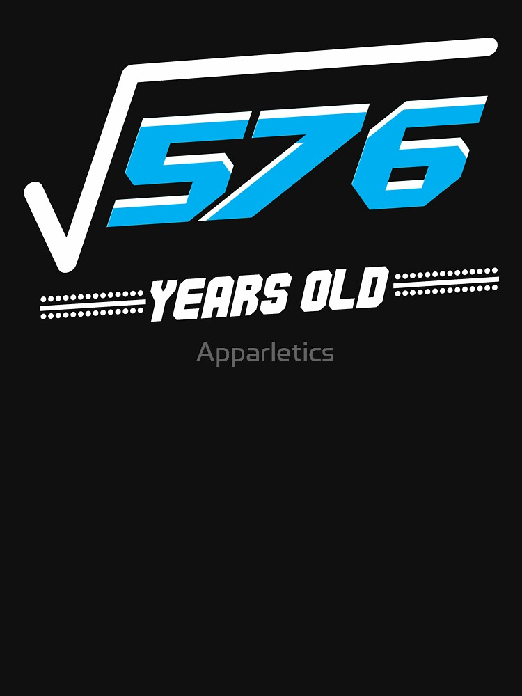 Square root of 576 years old by Apparletics