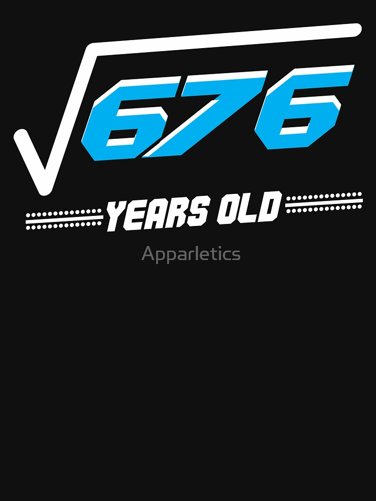 Square root of 676 years old by Apparletics
