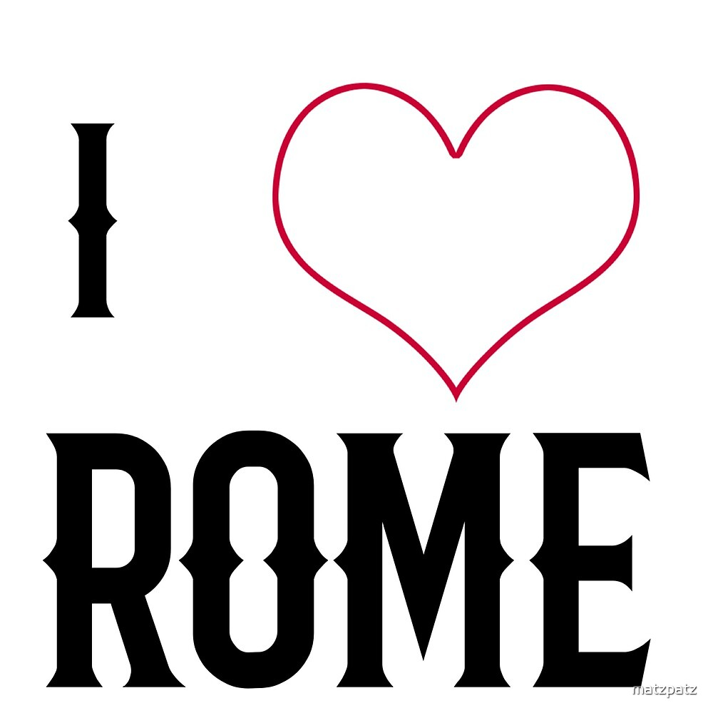 I love Rome, country, Europe, city, cities, rock, saying, sayings, gift, gift idea by matzpatz