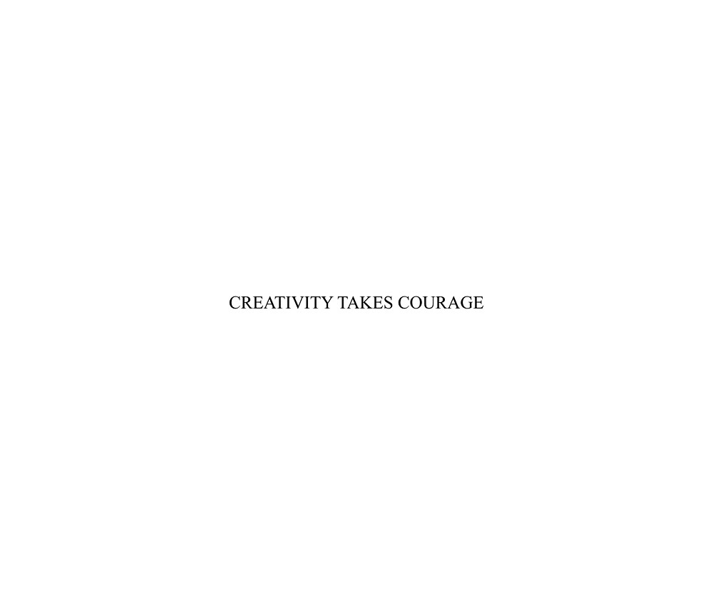 CREATIVITY TAKES COURAGE [Top Girly Teenager Quotes & Lyrics] - [Text Posts] by ElderArt