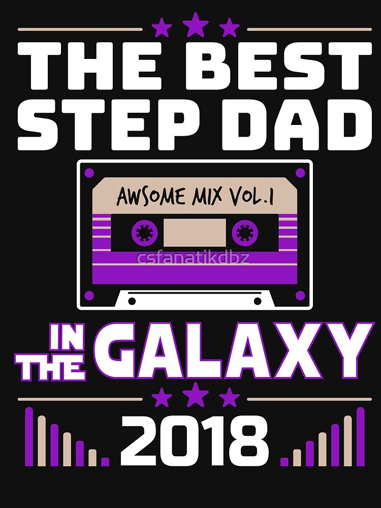 Best Step Dad In Galaxy Father Day Gift by csfanatikdbz