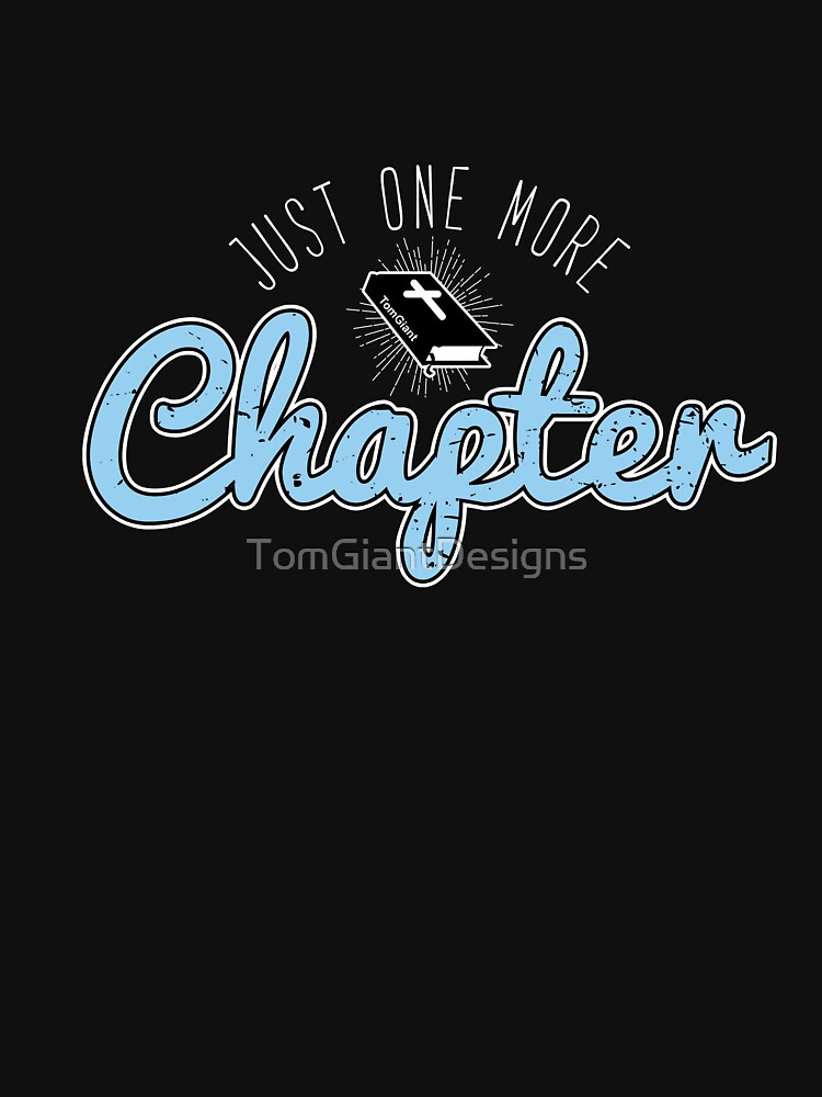 Just One More Chapter by TomGiantDesigns