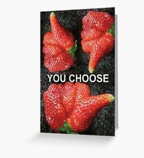 Choose Your Strawberry... Greeting Card
