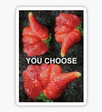 Choose Your Strawberry... Sticker