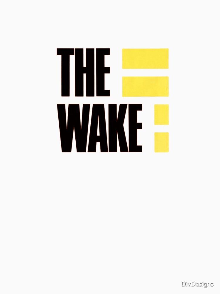 The Wake by DivDesigns