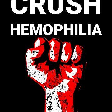 Crush Hemophilia   Disease Awareness  by ashwing