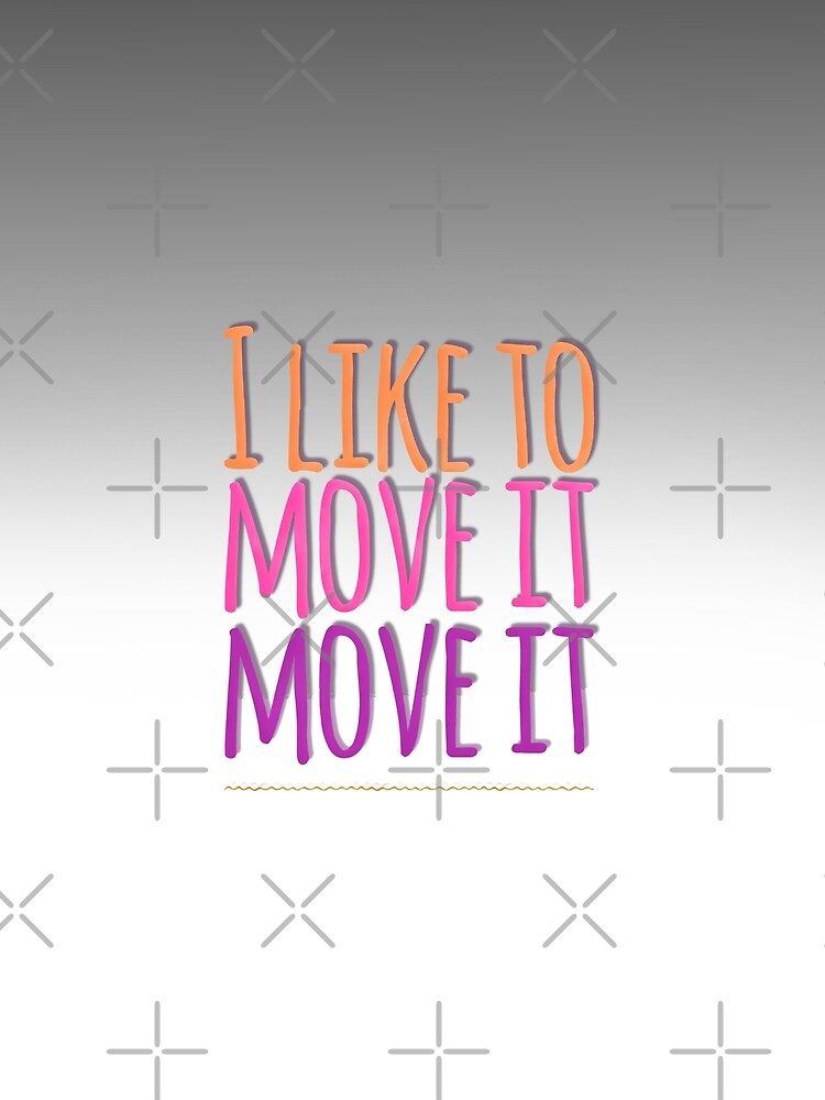 I like to move it move it by MimieTrouvetou