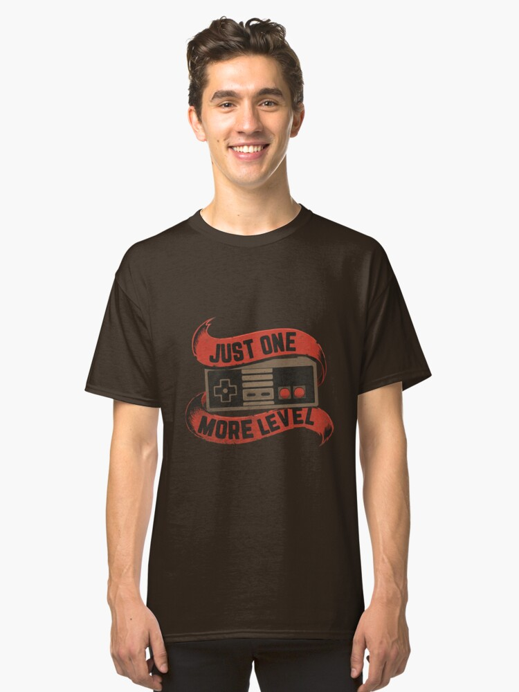 Just one more level gaming tee Classic T-Shirt Front