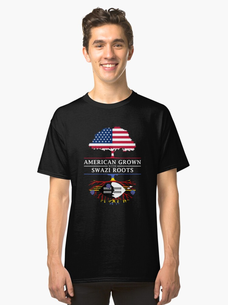 American Grown with Swazi Roots   Swaziland Design Classic T-Shirt Front