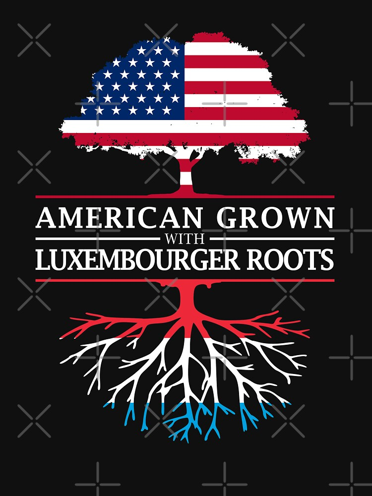 American Grown with Luxembourger Roots   Luxembourg Design by ockshirts