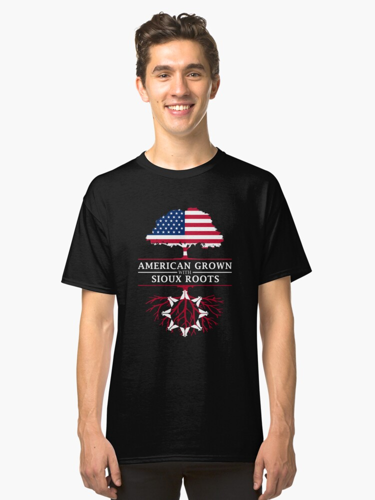 American Grown with Sioux Roots Classic T-Shirt Front