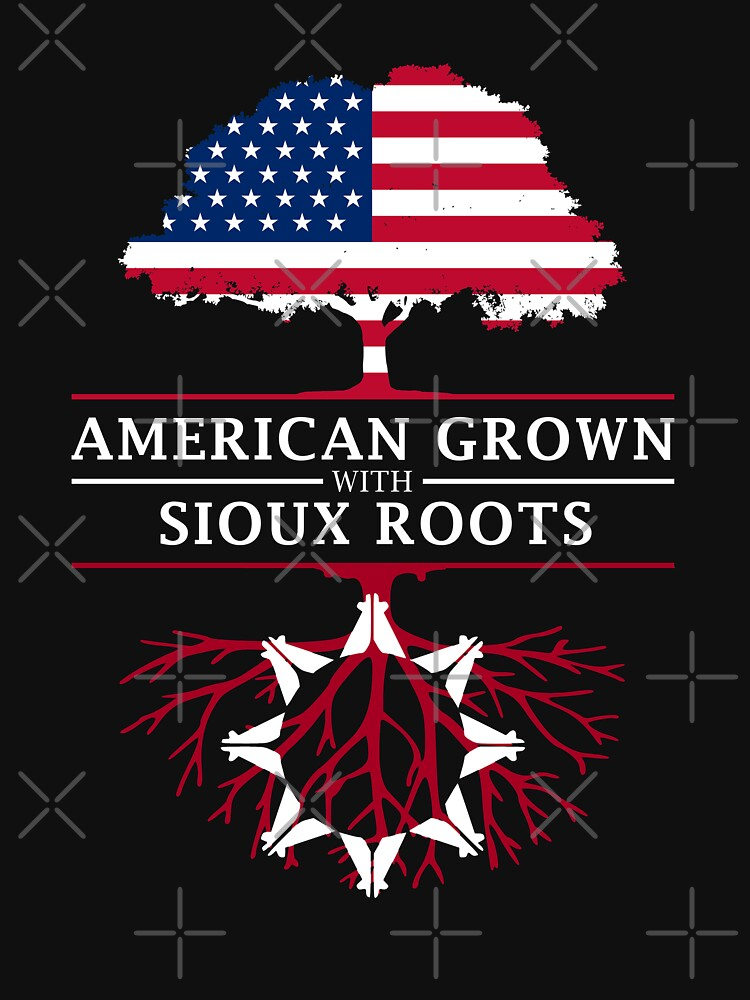 American Grown with Sioux Roots by ockshirts