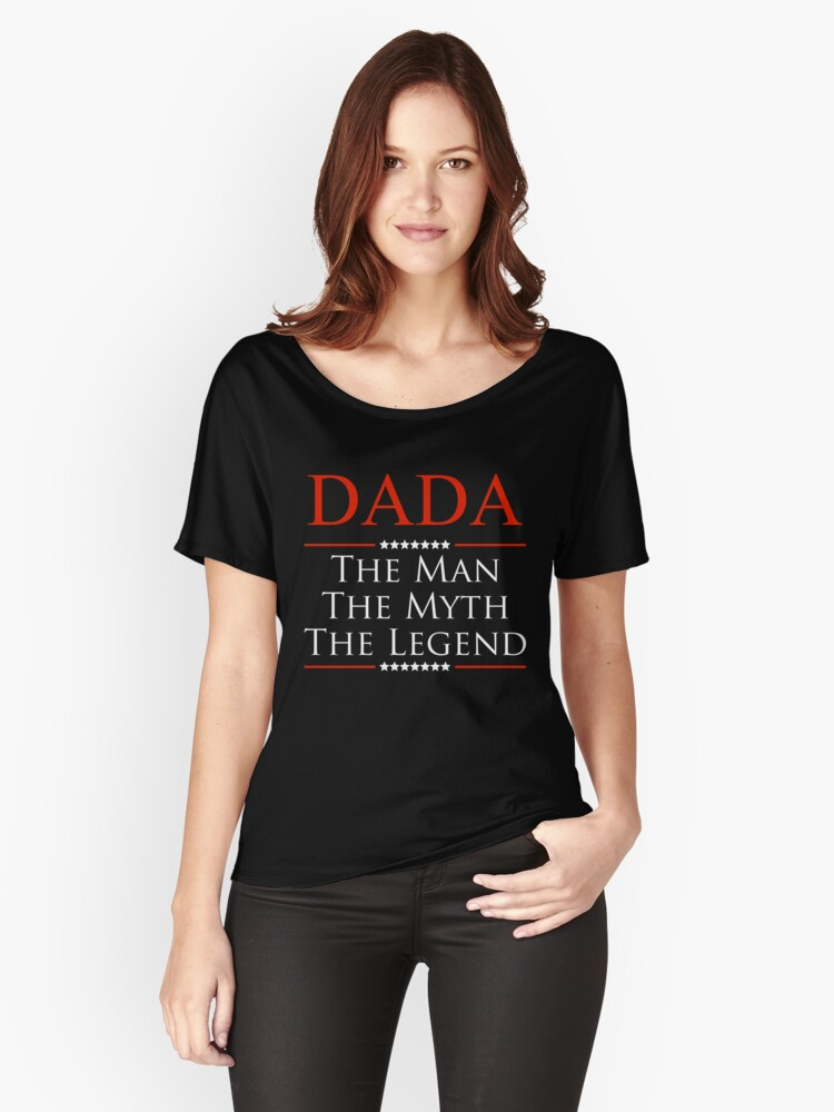 Dada The Man The Myth The Legend T-Shirt For Father Women's Relaxed Fit T-Shirt Front
