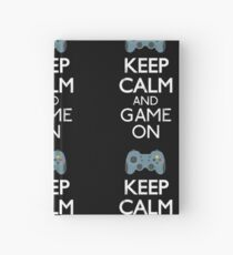 Keep Calm And game on - Funny Gift Hardcover Journal