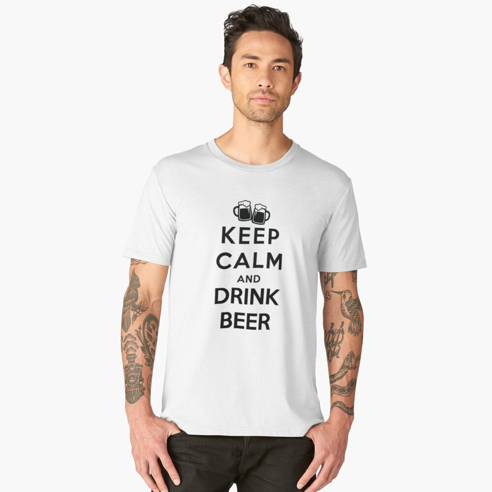 keep calm and drink beer Men's Premium T-Shirt Front