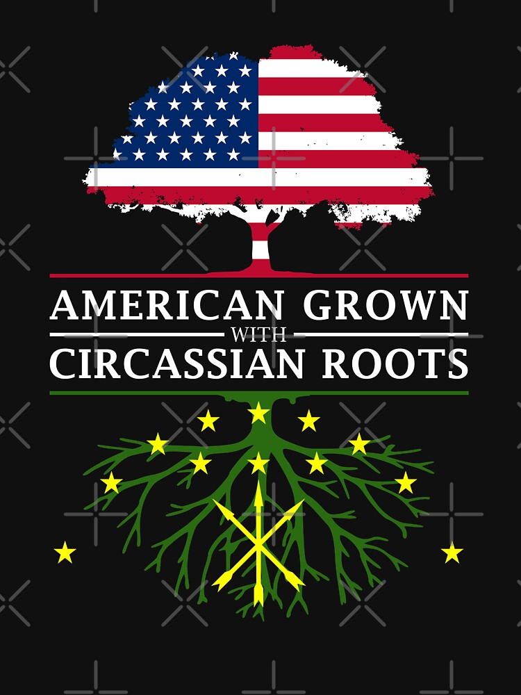 American Grown with Circassian Roots   Circassia Design by ockshirts