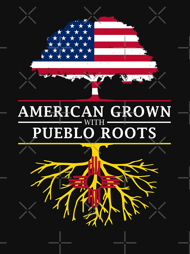 American Grown with Pueblo Roots by ockshirts