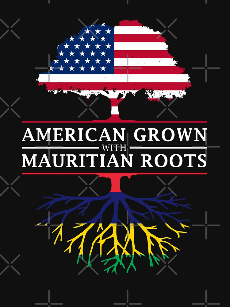 American Grown with Mauritian Roots   Mauritius Design by ockshirts