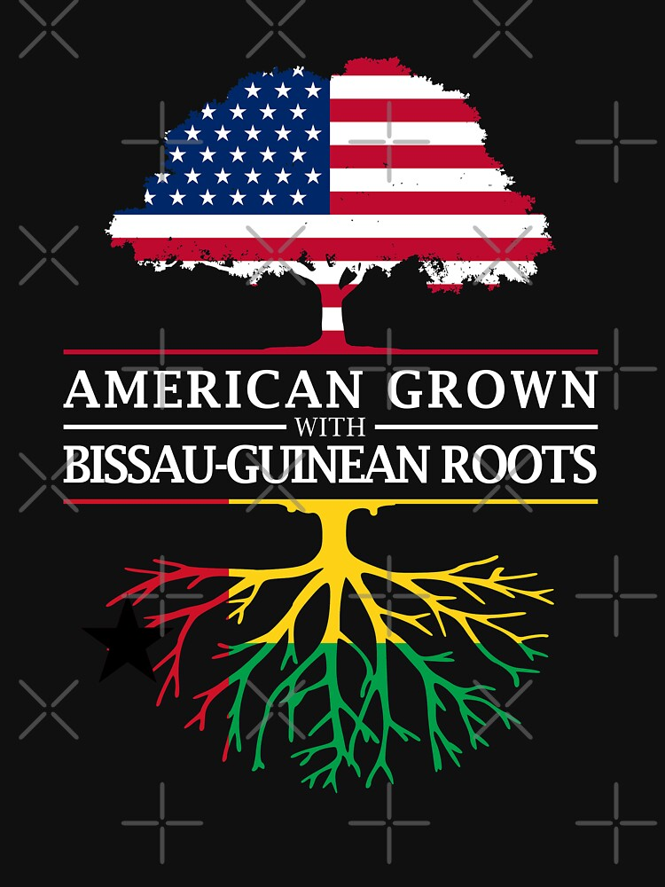 American Grown with Bissau Guinean Roots   Guinea Bissau Design by ockshirts