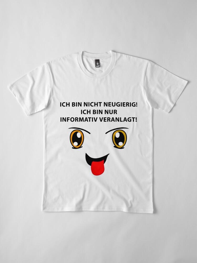 Alternative Ansicht von Neugierig? Premium T-Shirt