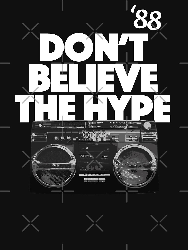 Don't Believe The Hype, Classic Hip Hop by BonafideIcon