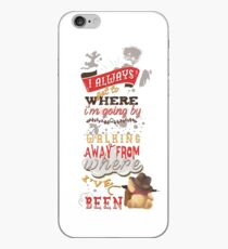 I Always Get to Where I'm Going by Walking Away from Where I've Been iPhone Case