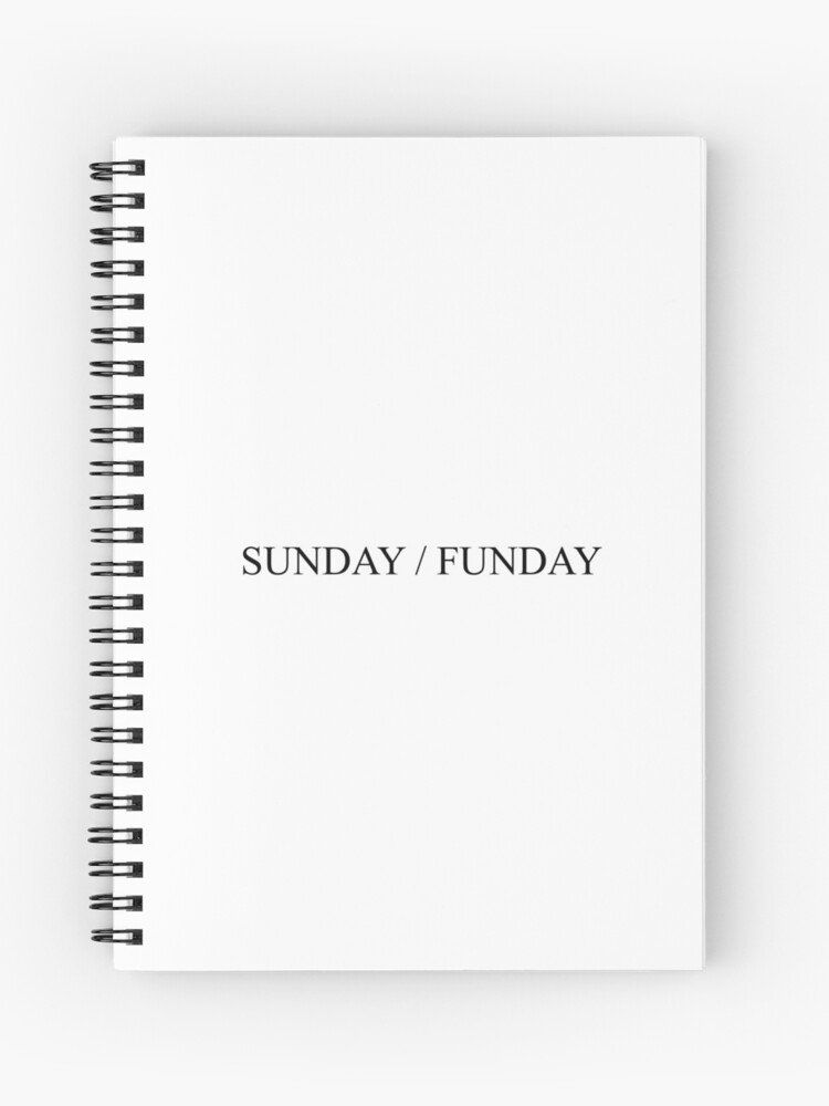 SUNDAY / FUNDAY [Top Girly Teenager Quotes & Lyrics] - [Text Posts] |  Spiral Notebook