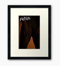 Fetish Framed Print