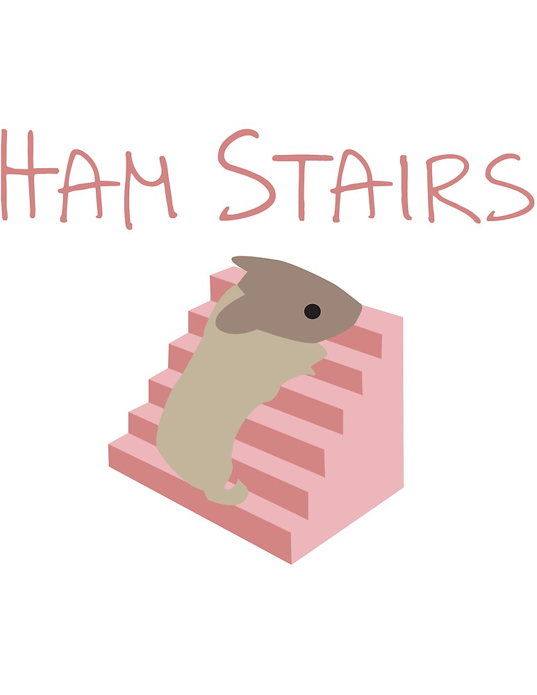 HAM STAIRS by Karl Santiago