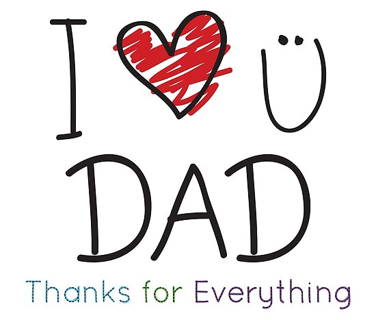 I Love U Dad Posters By 01kath01 Redbubble