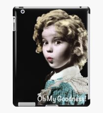 Shirley Temple Oh My Goodness iPad Case/Skin
