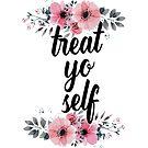 Treat Yo Self by megsmillie