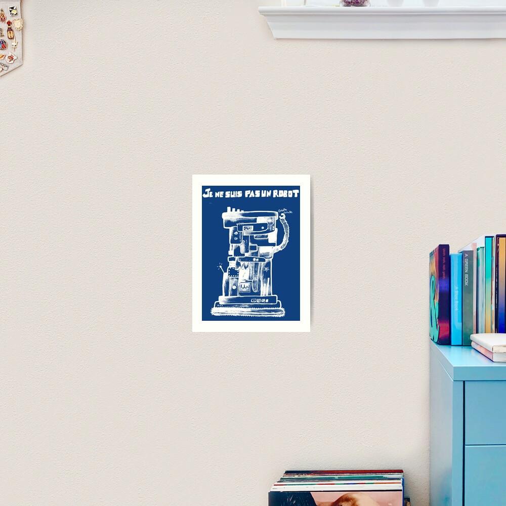 I am not a robot Art Print