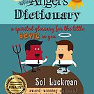 THE ANGEL'S DICTIONARY: A Spirited Glossary for the Little Devil in You by Sol Luckman